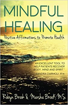 Book Mindful Healing: Positive Affirmations to Promote Health