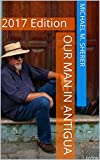 Our Man in Antigua: 2017 Special Edition