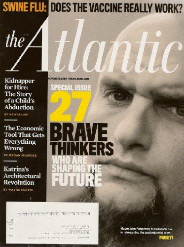 The Atlantic Monthly,  November, 2009: 27 Brave Thinkers;John Fetterman [Single Issue Magazine]