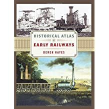 Historical Atlas of Early Railways