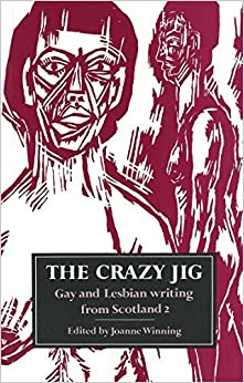 Book The Crazy Jig: v. 2: Gay and Lesbian Writing from Scotland (Fiction series)