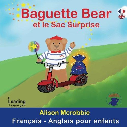 Baguette Bear et le Sac surprise! (Francais - Anglais pour enfants) (Volume 1) (French Edition)