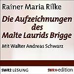 Die Aufzeichnungen des Malte Laurids Brigge   Rainer Maria Rilke