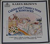 Karen Brown's California Country Inns and Itineraries, Karen Brown, 0446390186