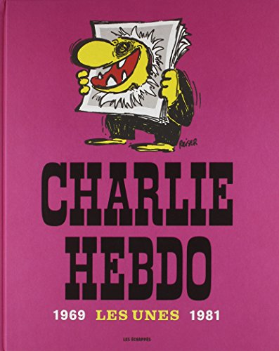 Charlie Hebdo : Les Unes 1969-1981 (French Edition)
