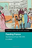 img - for Feeding France: New Sciences of Food, 1760-1815 (Cambridge Social and Cultural Histories) by E. C. Spary (20-May-2014) Hardcover book / textbook / text book