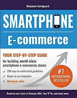 Smartphone E-commerce: Your step-by-step guide for building world-class smartphone e-commerce stores by [Gundgaard, Benjamin]