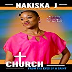 Church from the Eyes of a Saint | Nakiska J.