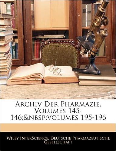 Book Archiv Der Pharmazie, Volumes 145-146;volumes 195-196