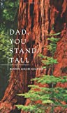 Dad, You Stand Tall, Bonnie Louise Kuchler, 0740758128