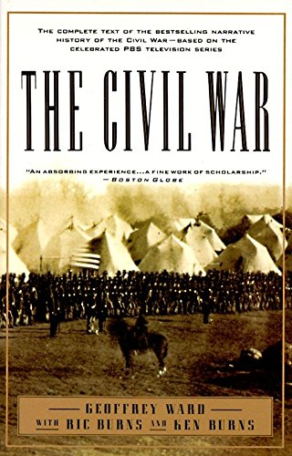 The Civil War: The complete text of the bestselling narrative history of the Civil War--based on the celebrated PBS television (Civil War Military Operations)