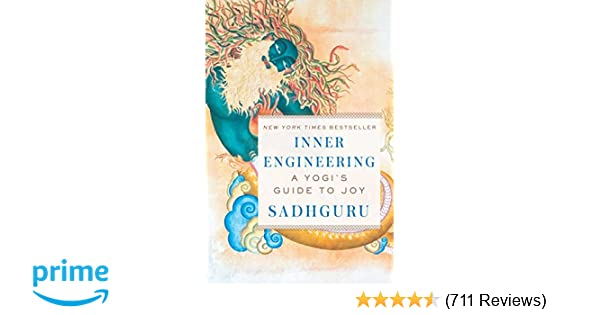 Inner Engineering: A Yogi's Guide to Joy: Sadhguru