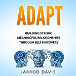 Adapt: Building Strong Meaningful Relationships Through Self Discovery | Jarrod Davis
