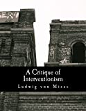 A Critique of Interventionism, Ludwig von Mises, 1479252174