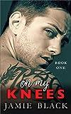 On My Knees: Hot Bad Boy Alpha Motorcycle Club Romance (Bike Ryder Series Book 1)