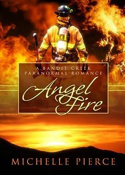 Angel Fire (Bandit Creek Book 27) by [Pierce, Michelle]