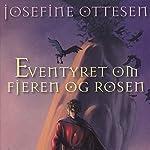 Eventyret om Fjeren og Rosen | Josefine Ottesen