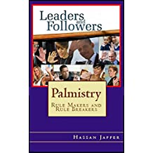 Palmistry: Are You A Rule Maker or A Rule Breaker? Leaders and Followers.: Self-Help Books by Hassan Jaffer