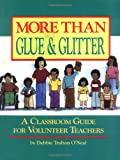 More Than Glue and Glitter, Debbie T. O'Neal, 0806625619