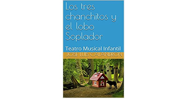 Los tres chanchitos y el lobo Soplador: Teatro Musical ...
