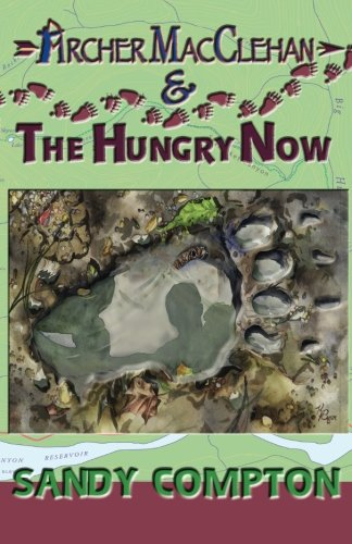 Read Online Archer MacClehan & The Hungry Now (The Archer MacClehan Adventures) (Volume 1) pdf epub