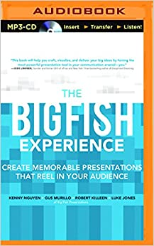Book The Big Fish Experience: Create Memorable Presentations That Reel in Your Audience