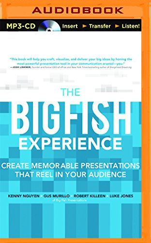 The Big Fish Experience: Create Memorable Presentations That Reel In Your Audience by McGraw-Hill Education on Brilliance Audio