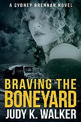 Braving the Boneyard: A Sydney Brennan Novel (Sydney Brennan Mysteries Book 5)