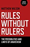 Rules Without Rulers, Matthew Wilson, 1782790071