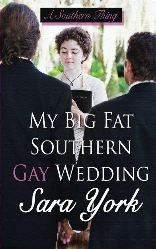 My Big Fat Southern Gay Wedding (A Southern Thing) (Volume 3)
