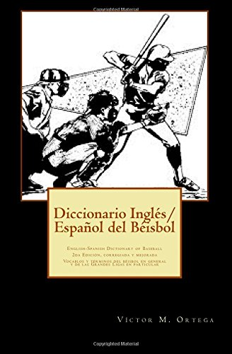 Descargar Libro Diccionario Ingles/espanol Del Beisbol: English-spanish Dictionary Of Basefall Mr. Victor M. Ortega
