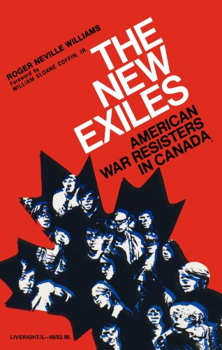 The New Exiles: American War Resisters in Canada by Brand: Liveright