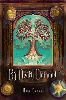 By Death Defined by [Damas, Hugo]