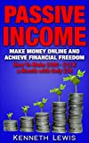 PASSIVE INCOME: Make Money Online and Achieve Financial Freedom: How To Make $500 - $12 K with only $50 *FREE BONUS 'SEO 2016: Complete Guide to Search ... Online Business, Affiliate Marketing)