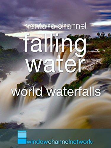 Falling Water-world waterfalls