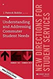 Understanding and Addressing Commuter Student Needs: New Directions for Student Services, Number 150 (J-B SS Single Issue Student Services) by J. Patrick Biddix (2015-06-29)
