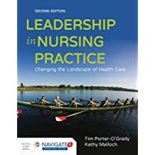 Leadership In Nursing Practice, Second Edition: Changing the Landscape of Health Care