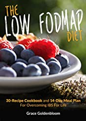 The Low FODMAP Diet: 30-Recipe Cookbook and 14-Day Meal Plan For Overcoming IBS For Life