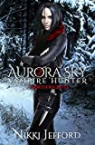 Northern Bites (Aurora Sky: Vampire Hunter Book 2)
