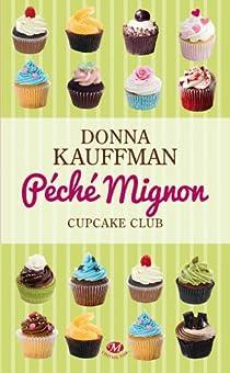 Cupcake Club, tome 3 : Péché mignon par Kauffman