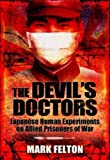THE DEVIL'S DOCTORS: Japanese Human Experiments on Allied Prisoners of War