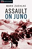 Assault on Juno by Mark Zuehlke front cover