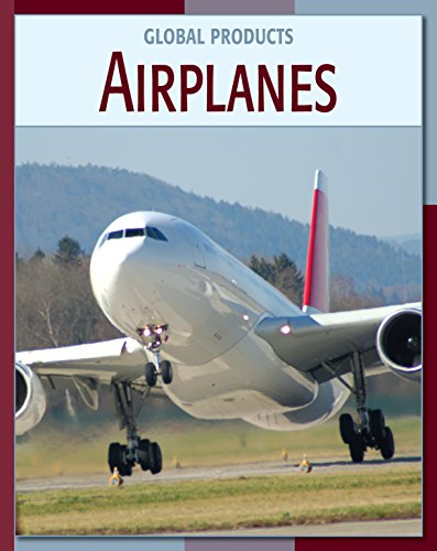 Airplanes (21st Century Skills Library: Global Products)