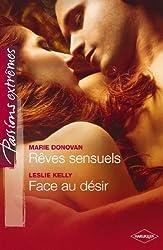 Rêves sensuels - Face au désir (Passions Extrêmes t. 335)