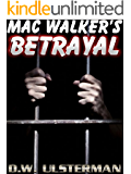 Black Ops Thriller: MAC WALKER'S BETRAYAL: A black ops sniper thriller...