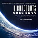 Dichronauts Audiobook by Greg Egan Narrated by Paul Boehmer