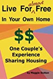 Live For almost Free: One Couple's Experience Sharing Housing