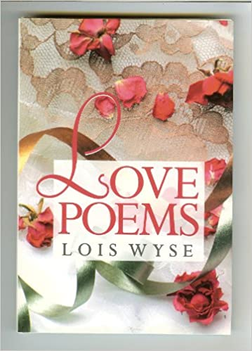 Love Poems Lois Illustrated By Cover Art Wyse 9780883659298