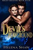 Devil's Playground (Night Hunters) (Volume 4)