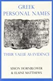 Greek Personal Names : Their Value as Evidence, Matthews, Elaine, 0197262163